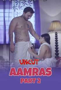 Aaamras Part 2 (2020) Uncut Hindi Short Film