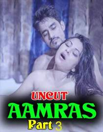 Aaamras Part 3 (2020) Uncut Hindi Short Film