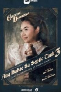 Ang Babae Sa Septic Tank 3 The Real Untold Story Of Josephine Bracken (2019)