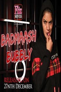 Badmaash Bubbly (2019) Flizmovies Originals Complete Web Series