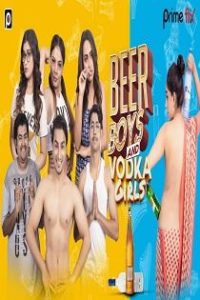 Beer Boys Vodka Girls S01 Complete Web Series (2019)