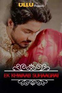 Charmsukh – Ek Khwaab Suhaagrat (2019) S01 Ullu Original Complete Web Series