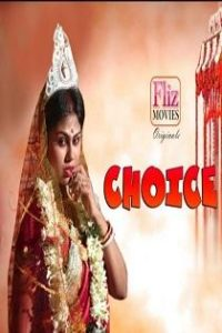 Choice (2019) Flizmovies Originals Complete Web Series