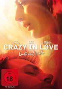 Crazy in Love – Lust auf Liebe (2017)