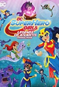 DC Super Hero Girls: Legends of Atlantis (2018)