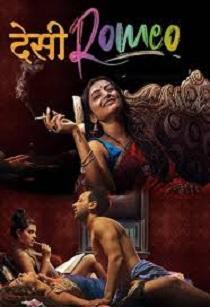 Desi Romeo (2019) Prime Flix Complete Web Series