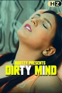 Dirty Mind (2020) Hindi Web Series