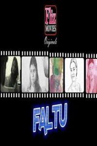 Faltu (2019) FlizMovies Originals Complete Web Series