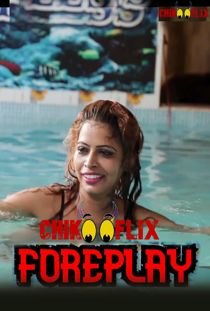 Foreplay (2020) ChikooFlix Originals Hindi Short Film
