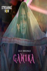 Ganika (2019) S01 Ullu Original Complete Web Series