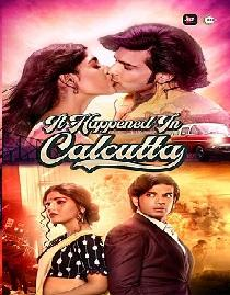 It Happened In Calcutta (2020) S01 Complete Web Series