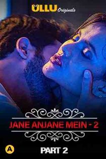Charmsukh – Jane Anjane Mein 2 (2020) Part 2 Ullu Originals Web Series