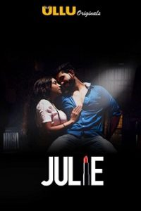 Julie S01 Ullu Original Complete Web Series (2019)