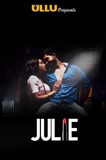 Julie S01 Ullu Original Complete Web Series (2019)