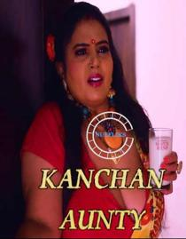 Kanchan Aunty (2020) Hindi Web Series