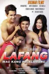 Lafang: Wag Kang Palalamang (2014) Uncut