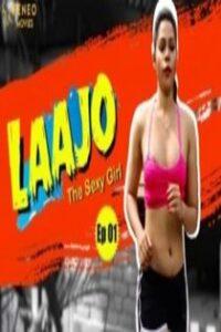 Lajjo The Sexy Girl (2020) Feneo Original Web Series