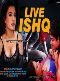 Live Ishq (2020) Hindi Web Series