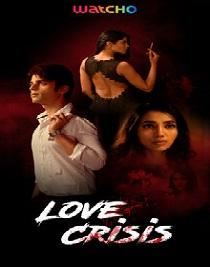 Love Crisis (2020) Complete Watcho Originals Web Series