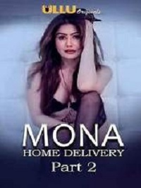 Mona Home Delivery Part 2 (2019) Ullu Originals Web Series