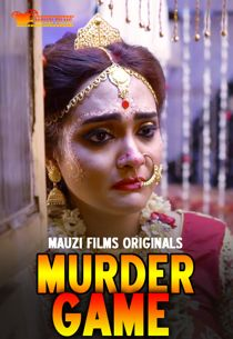 Murder Game (2020) MauziFilms Web Series