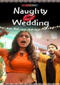 Naughty Wedding (2019) Watcho Originals Complete Web Series