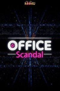 Office Scandal (2020) Kooku Web Series