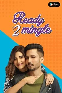 Ready To Mingle (2020) Complete Hindi Web Series