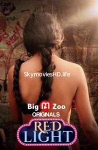 Red Light (2020) Big Movie Zoo Web Series