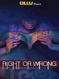 Right Or Wrong (2019) Ullu Originals Web Series