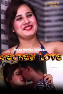 Secret Love (2020) Feneo Original Web Series