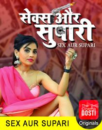 Sex Aur Supari (2020) CinemaDosti Originals Short Film