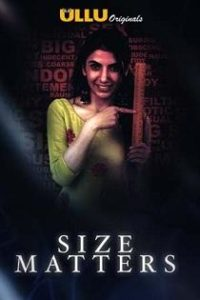 Size Matters (2019) Ullu Originals Hindi Web Series