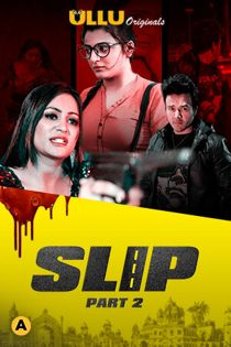 Slip Part: 2 (2020) Ullu Originals Complete Hindi Web Series