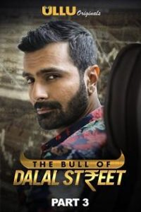 The Bull Of Dalal Street Part: 3 (2020) Ullu Originals Web Series