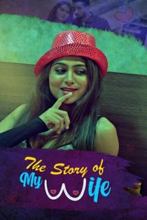 The Story of My Wife (2020) KooKu Originals Complete Web Series