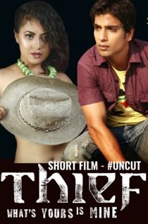 Thief Uncut (2020) HotHit Hindi Short Film