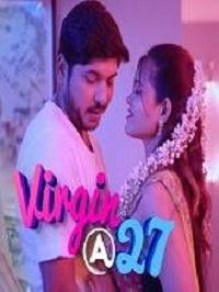 Virgin At 27 (2019) Telugu Complete Web Series